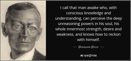 quote-i-call-that-man-awake-who-with-conscious-knowledge-and-understanding-can-perceive-the-hermann-hesse-40-72-40