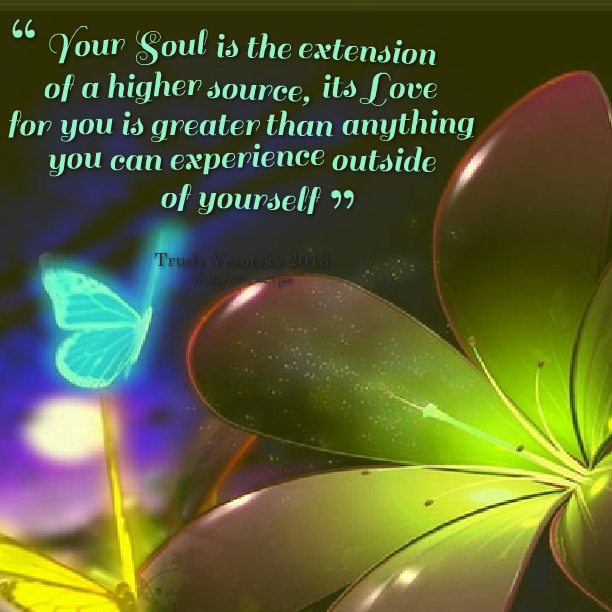 10991-your-soul-is-the-extension-of-a-higher-source-its-love-for