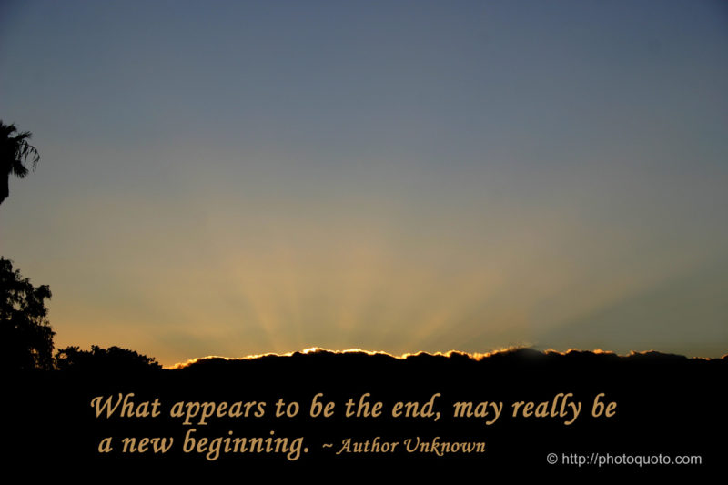 what-appears-to-be-the-end-may-really-be-a-new-beginning-beginning-quotes