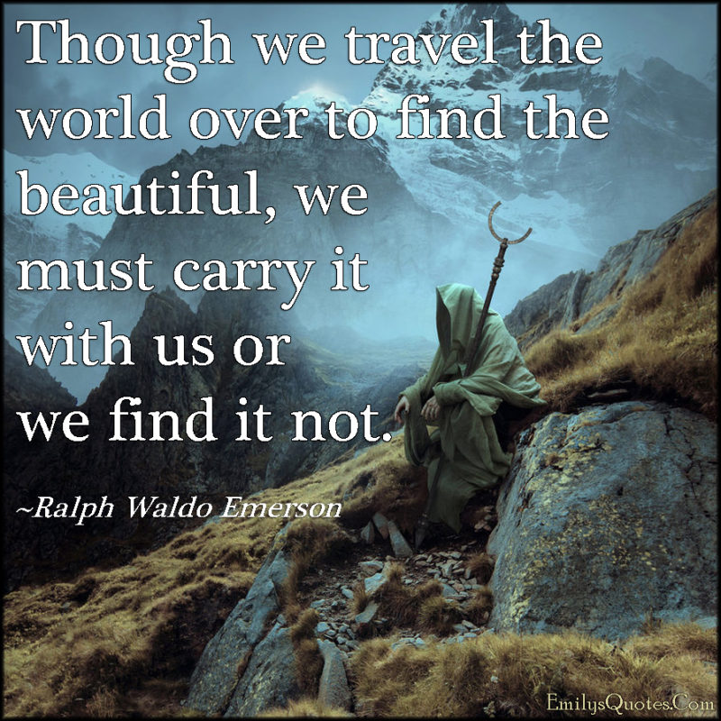 EmilysQuotes.Com-inspirational-travel-world-beautiful-carry-wisdom-Ralph-Waldo-Emerson