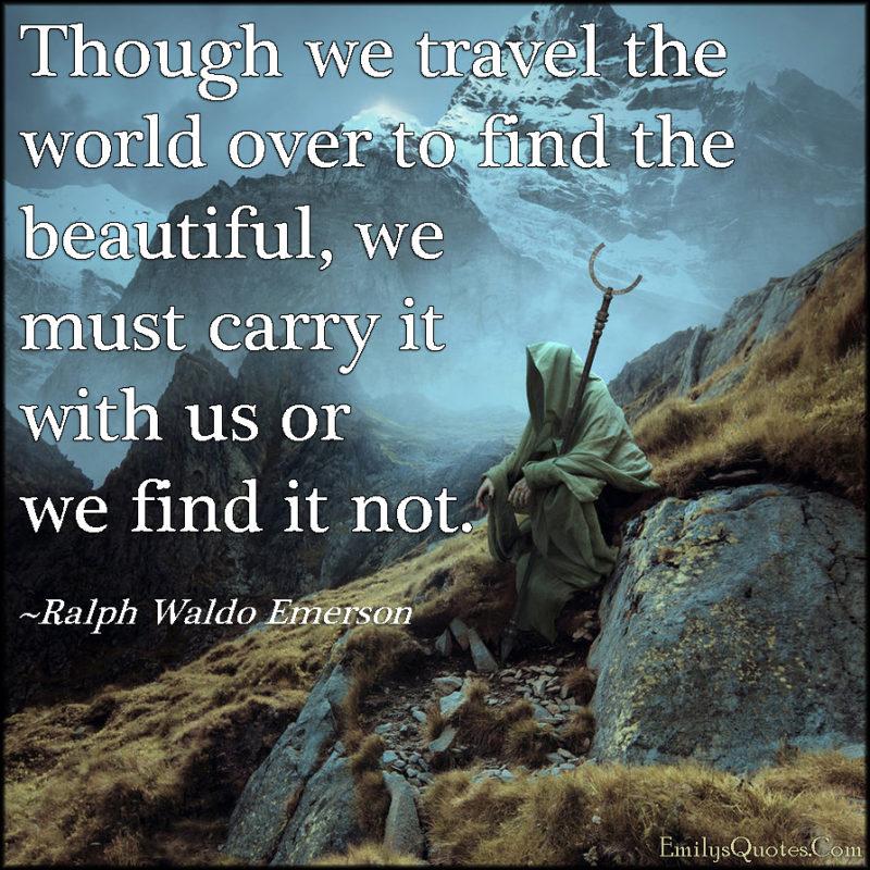EmilysQuotes.Com-inspirational-travel-world-beautiful-carry-wisdom-Ralph-Waldo-Emerson