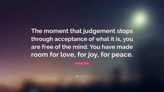 140299-Eckhart-Tolle-Quote-The-moment-that-judgement-stops-through