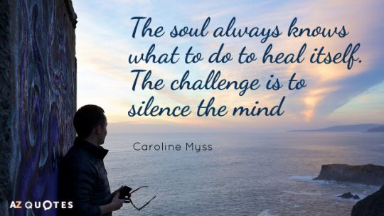 Quotation-Caroline-Myss-The-soul-always-knows-what-to-do-to-heal-itself-46-28-18