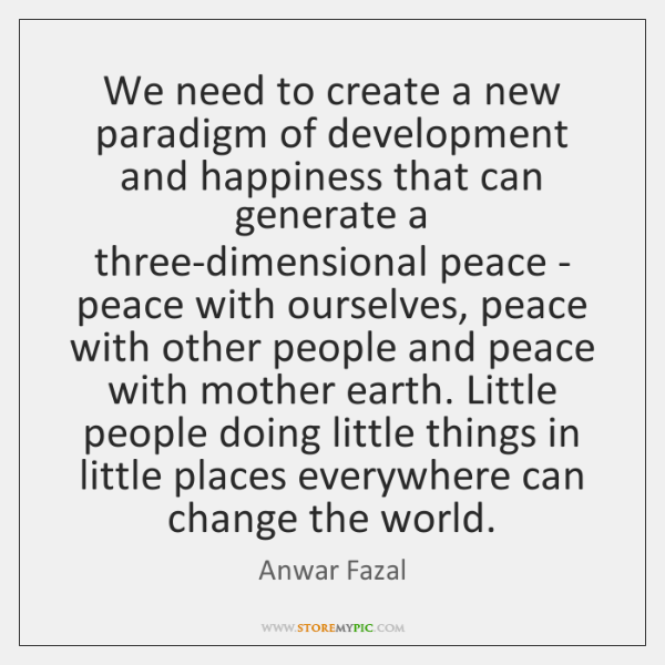 anwar-fazal-we-need-to-create-a-new-paradigm-quote-on-storemypic-0c643